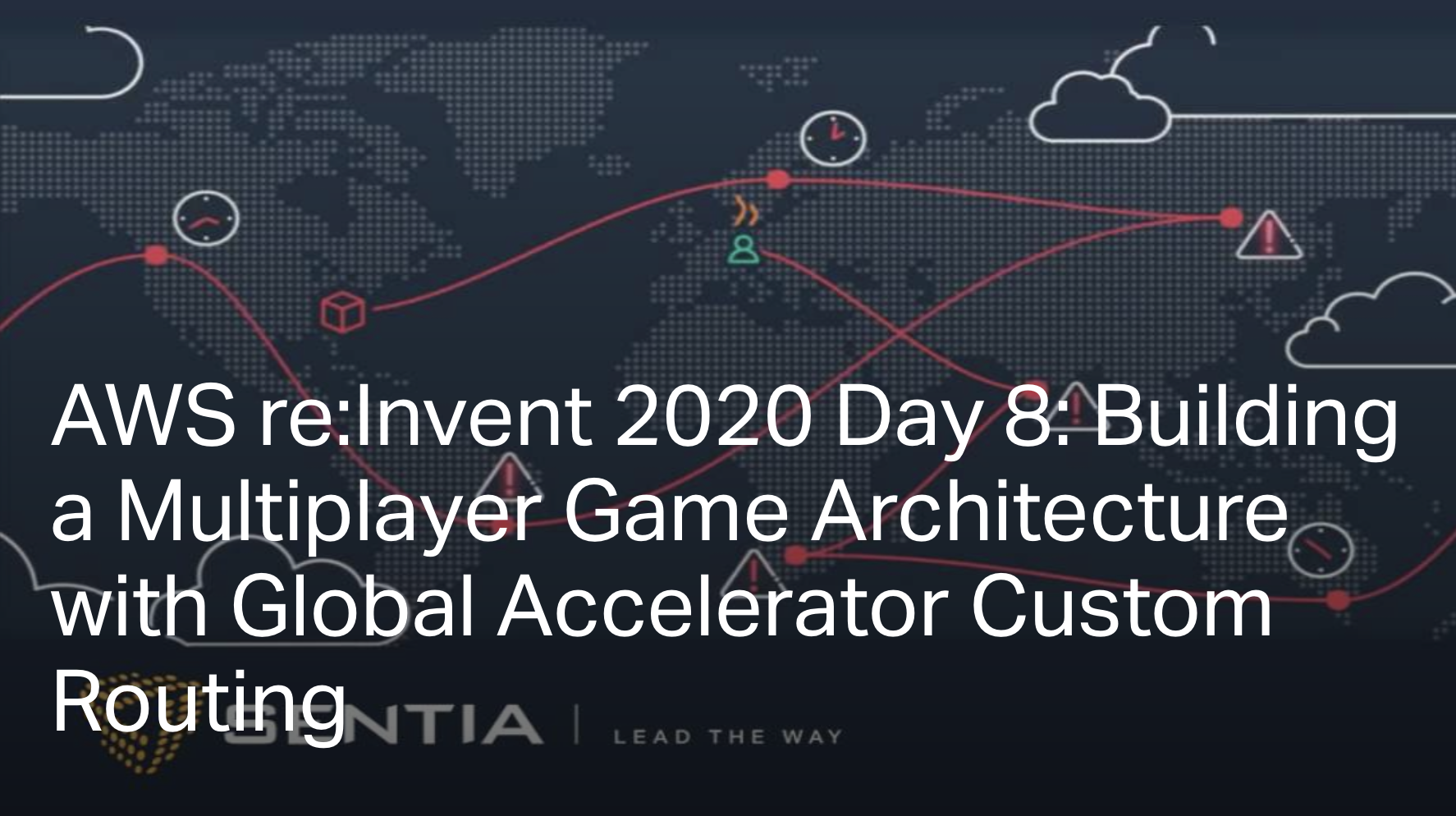 AWS re:Invent 2020 Day 8: Building a Multiplayer Game Architecture with Global Accelerator Custom Routing